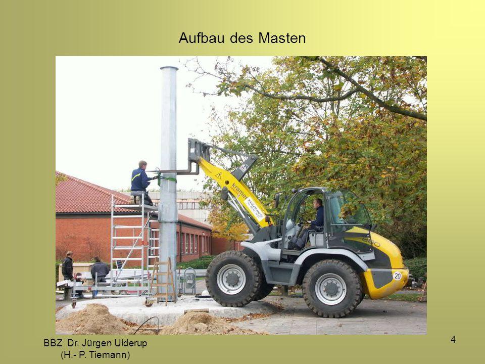 BBZ Dr. Jürgen Ulderup (H.- P. Tiemann) 4 Aufbau des Masten