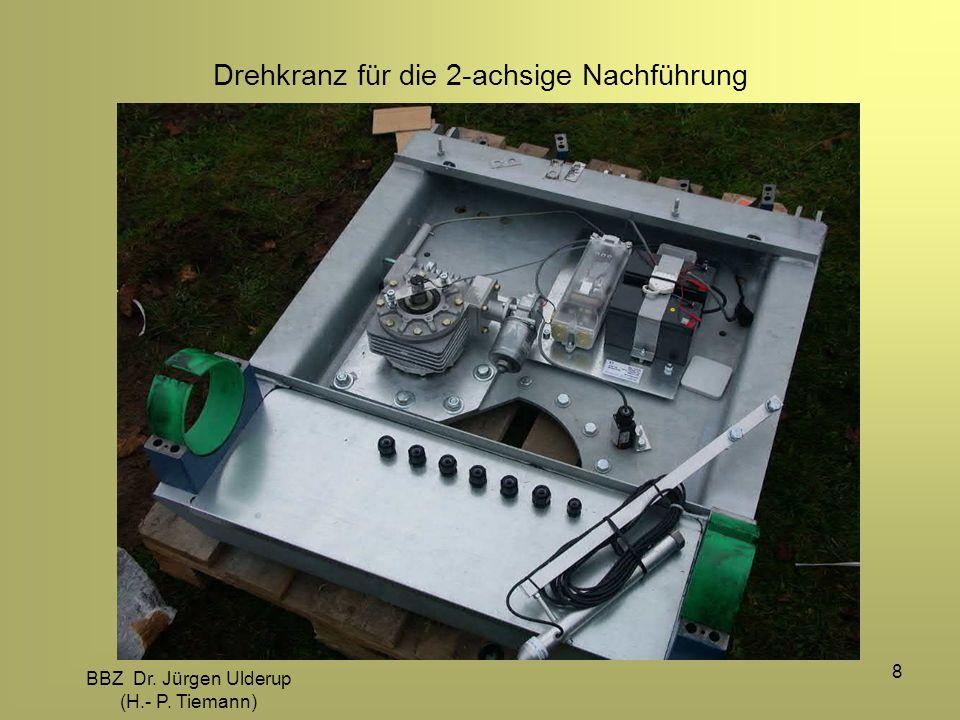 BBZ Dr. Jürgen Ulderup (H.- P. Tiemann) 8 Drehkranz für die 2-achsige Nachführung