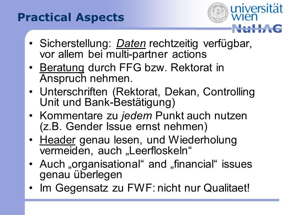 Practical Aspects Sicherstellung: Daten rechtzeitig verfügbar, vor allem bei multi-partner actions Beratung durch FFG bzw. Rektorat in Anspruch nehmen