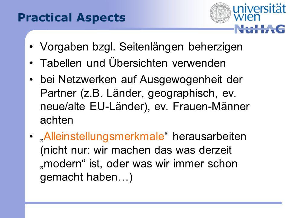 Practical Aspects Vorgaben bzgl. Seitenlängen beherzigen Tabellen und Übersichten verwenden bei Netzwerken auf Ausgewogenheit der Partner (z.B. Länder