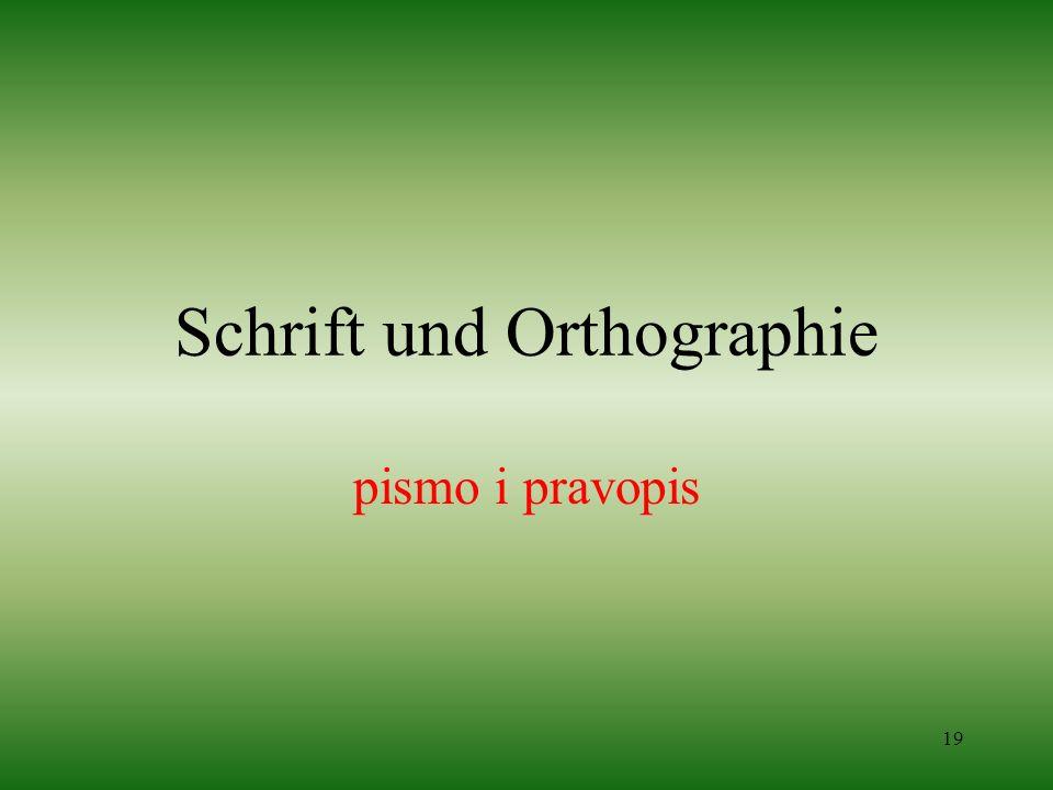 19 Schrift und Orthographie pismo i pravopis
