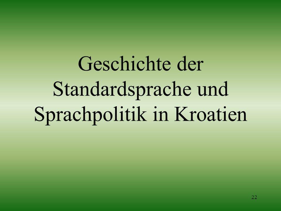 22 Geschichte der Standardsprache und Sprachpolitik in Kroatien