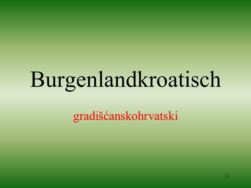 32 Burgenlandkroatisch gradišćanskohrvatski