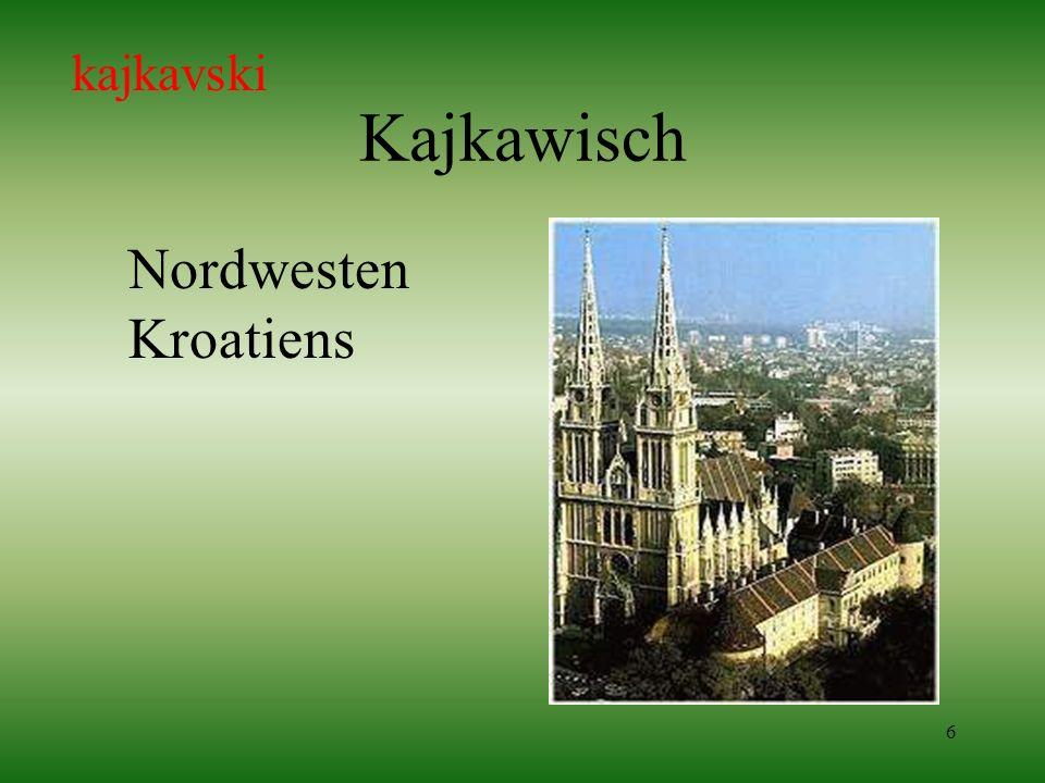 6 Kajkawisch Nordwesten Kroatiens kajkavski
