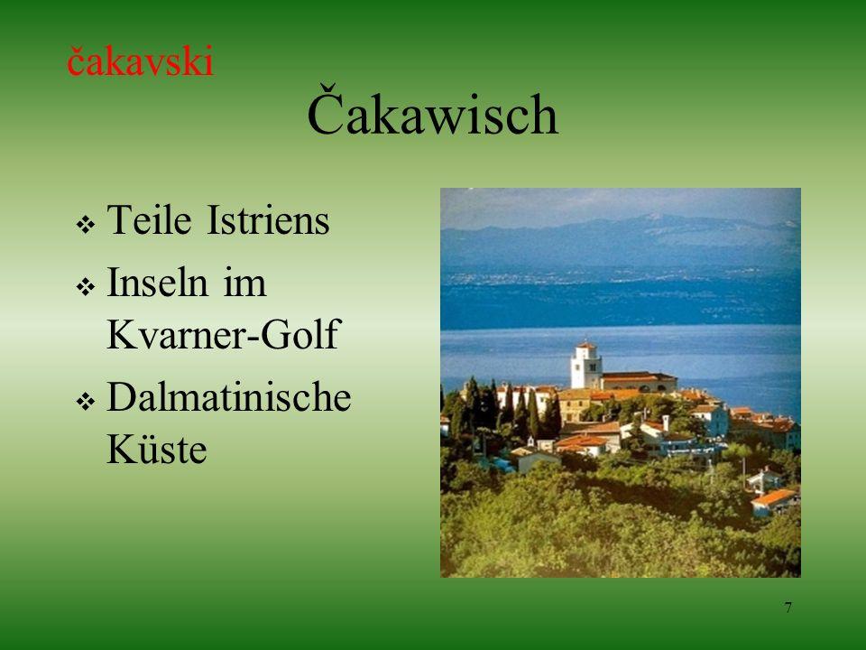 7 Čakawisch Teile Istriens Inseln im Kvarner-Golf Dalmatinische Küste čakavski