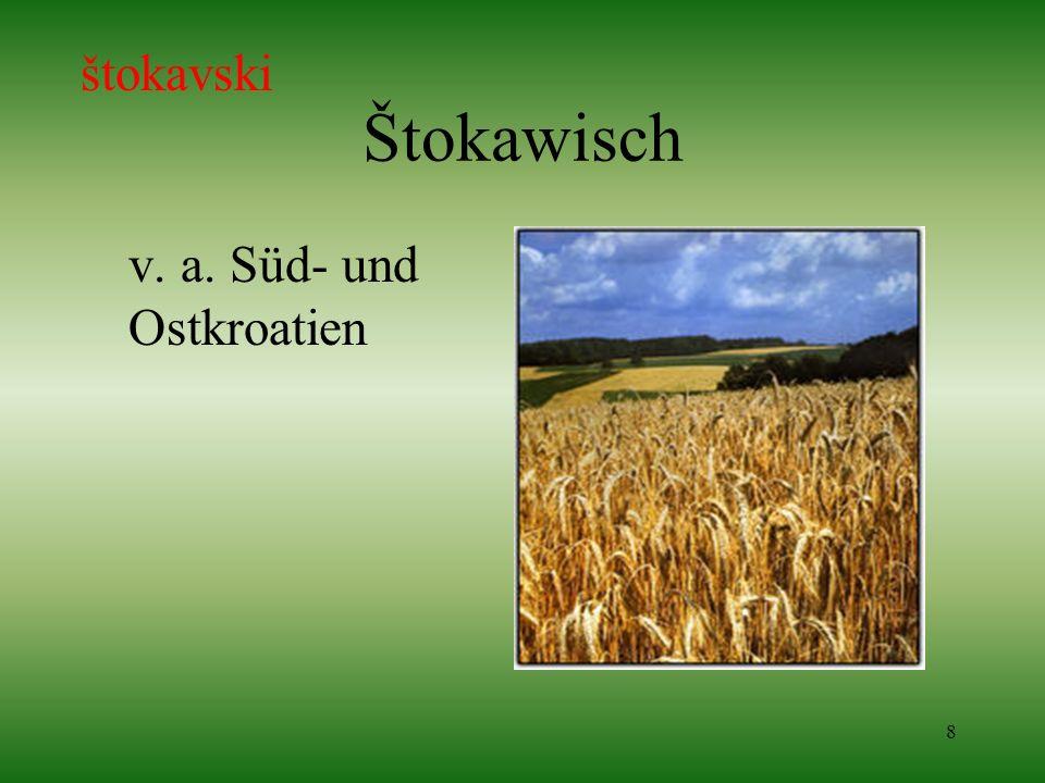 8 Štokawisch v. a. Süd- und Ostkroatien štokavski
