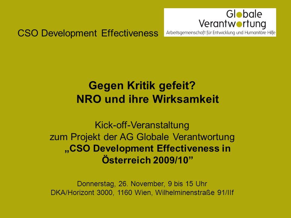 CSO Development Effectiveness Zielgruppen: 39 Mitgliedsorganisationen der AG Globale Verantwortung weitere entwicklungspolitische NRO in Österreich