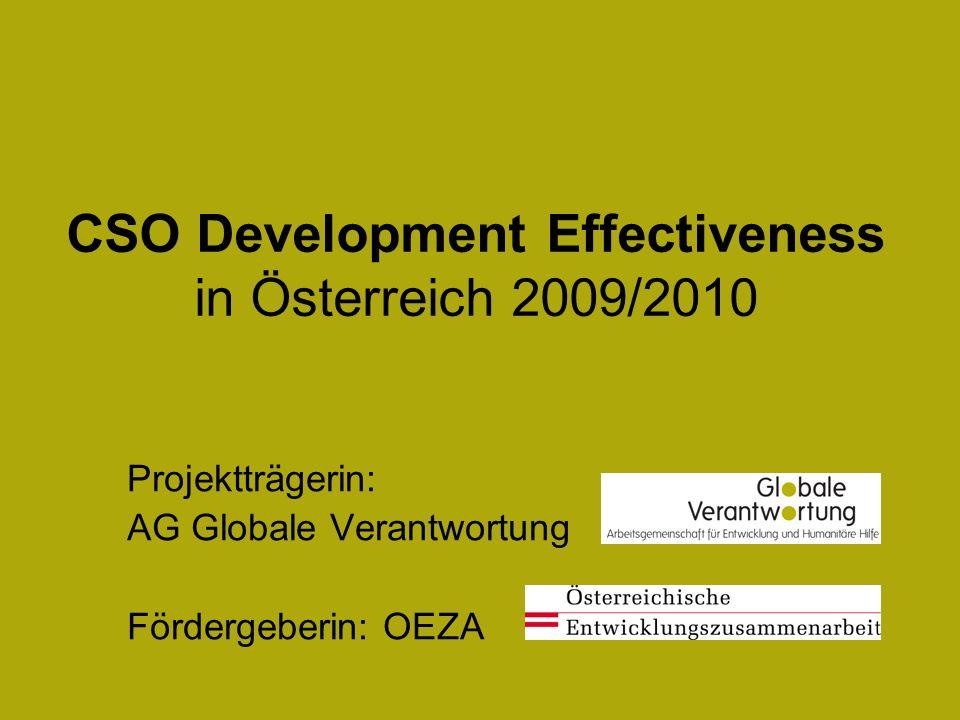 CSO Development Effectiveness in Österreich 2009/2010 Projektträgerin: AG Globale Verantwortung Fördergeberin: OEZA