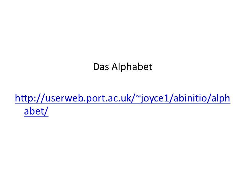 Das Alphabet http://userweb.port.ac.uk/~joyce1/abinitio/alph abet/