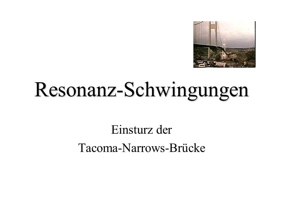 Resonanz-Schwingungen Einsturz der Tacoma-Narrows-Brücke