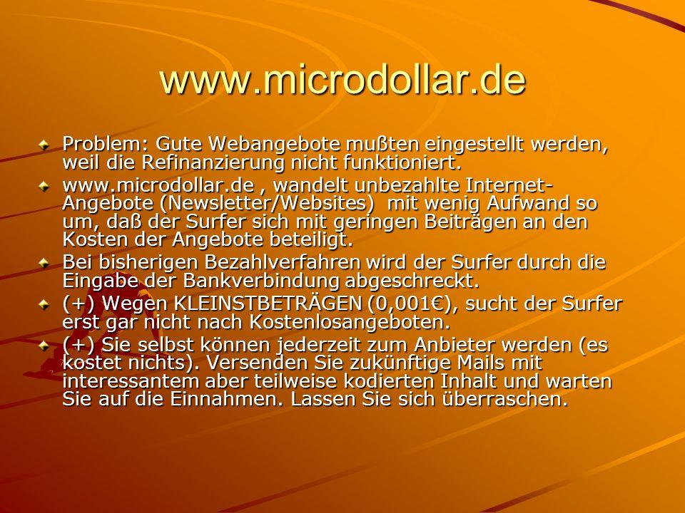 www.microdollar.de Problem: Gute Webangebote mußten eingestellt werden, weil die Refinanzierung nicht funktioniert. www.microdollar.de, wandelt unbeza