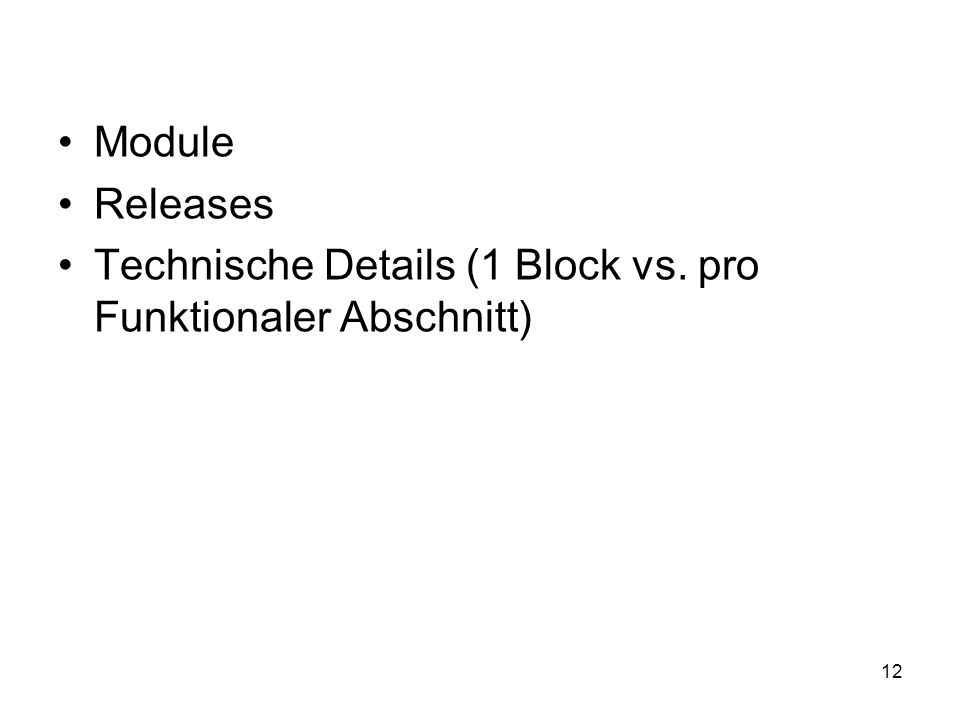 12 Module Releases Technische Details (1 Block vs. pro Funktionaler Abschnitt)
