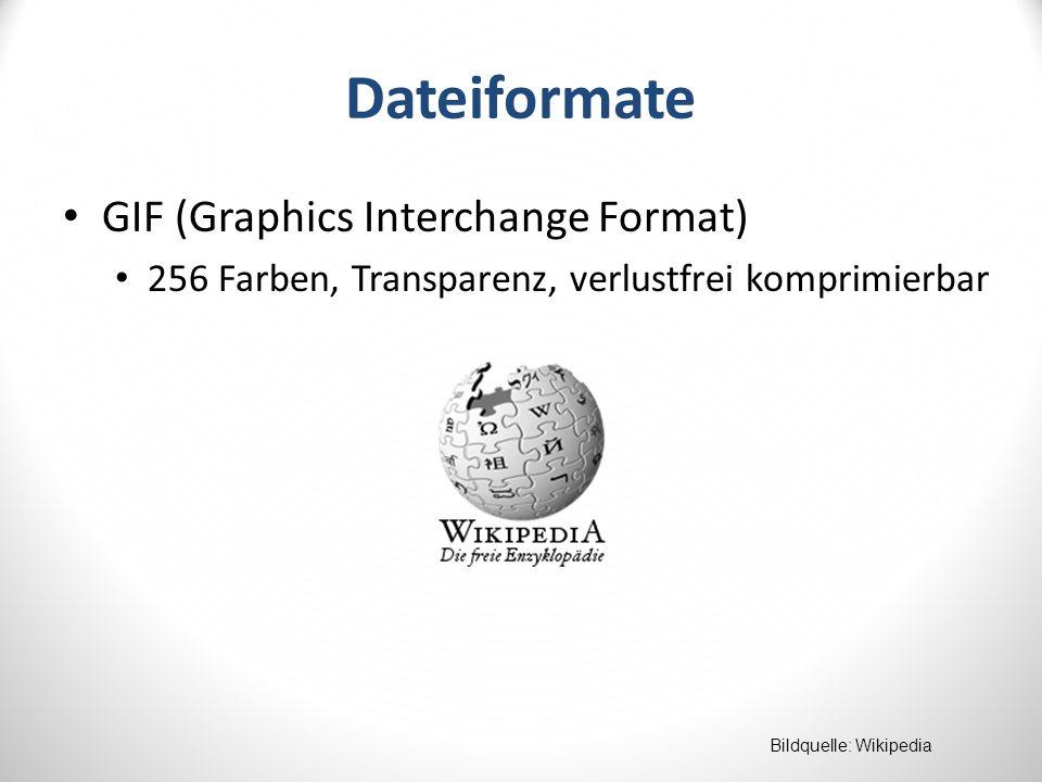 Dateiformate GIF (Graphics Interchange Format) 256 Farben, Transparenz, verlustfrei komprimierbar Bildquelle: Wikipedia