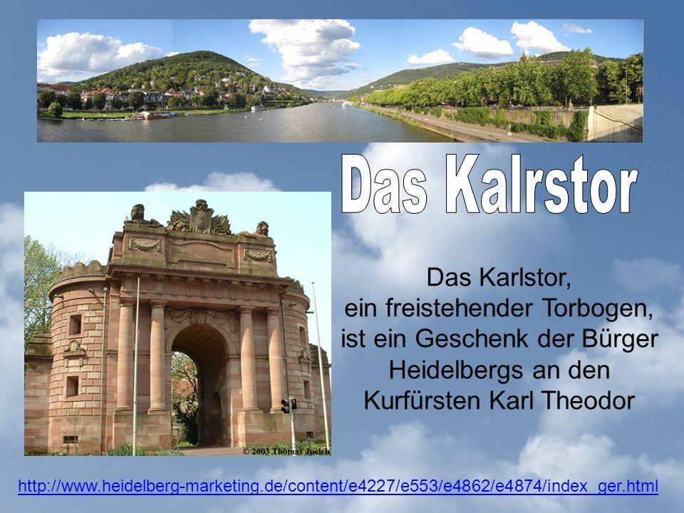 Das Karlstor, ein freistehender Torbogen, ist ein Geschenk der Bürger Heidelbergs an den Kurfürsten Karl Theodor http://www.heidelberg-marketing.de/content/e4227/e553/e4862/e4874/index_ger.html