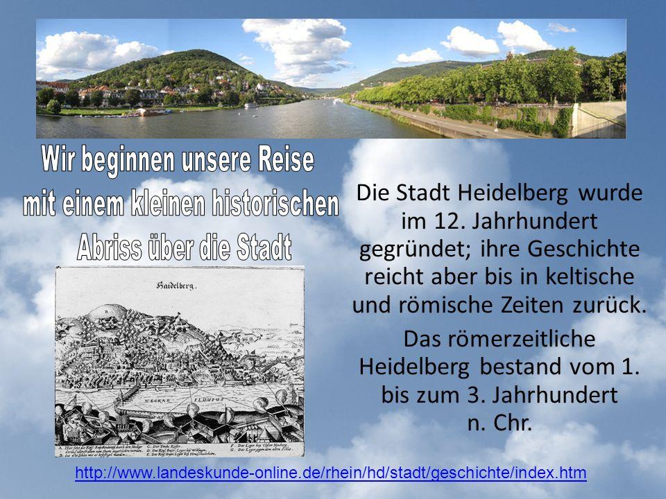 Die Stadt Heidelberg wurde im 12. Jahrhundert gegründet; ihre Geschichte reicht aber bis in keltische und römische Zeiten zurück. Das römerzeitliche H