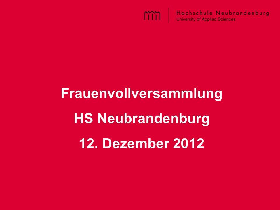 Titel der PPT – im Master einzugeben Frauenvollversammlung HS Neubrandenburg 12. Dezember 2012