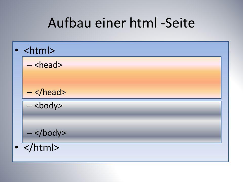 Aufbau einer html -Seite –