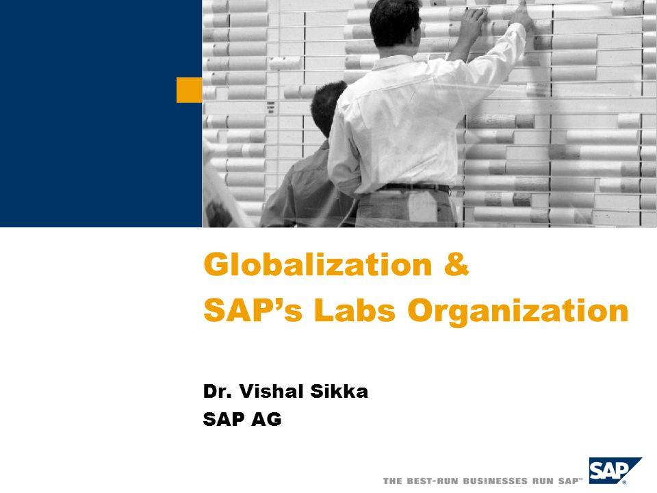 Globalization & SAPs Labs Organization Dr. Vishal Sikka SAP AG