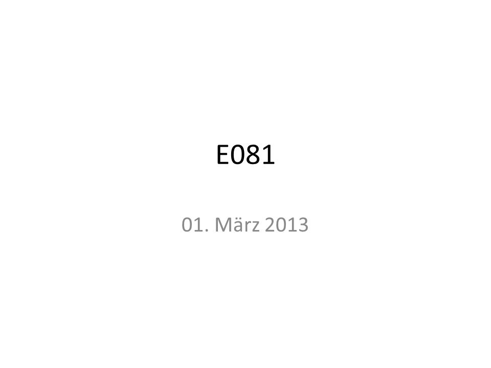 E081 01. März 2013
