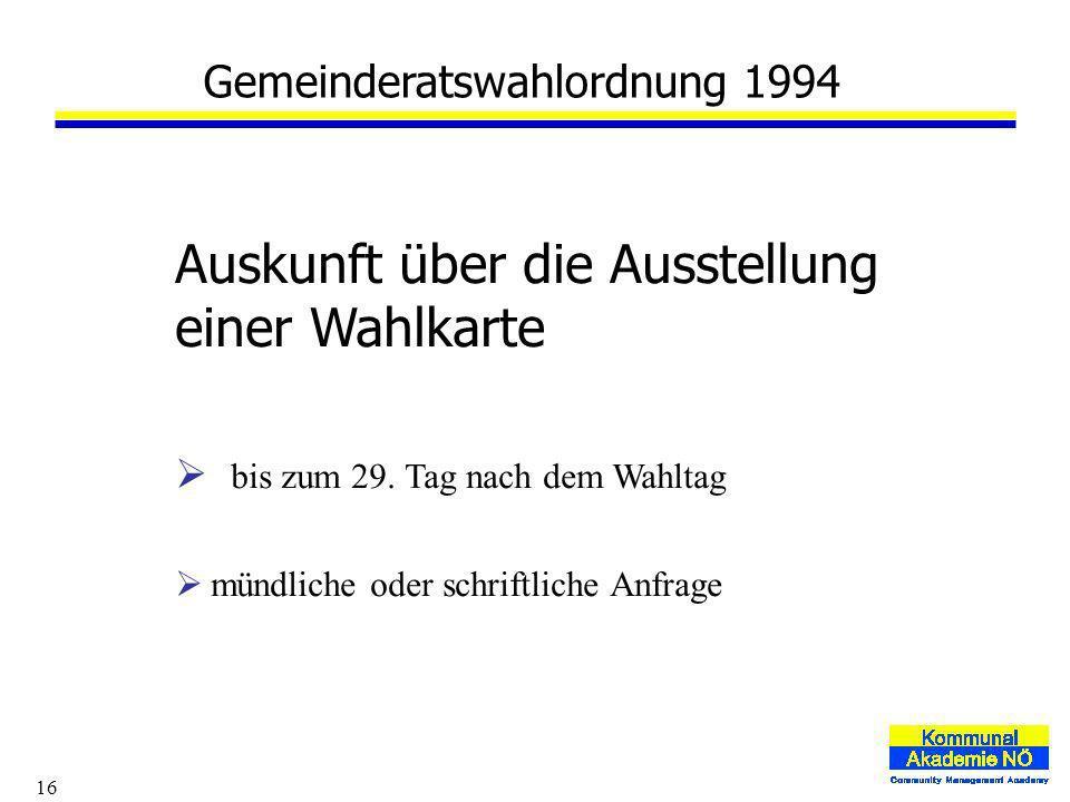 16 Gemeinderatswahlordnung 1994 Auskunft über die Ausstellung einer Wahlkarte bis zum 29.