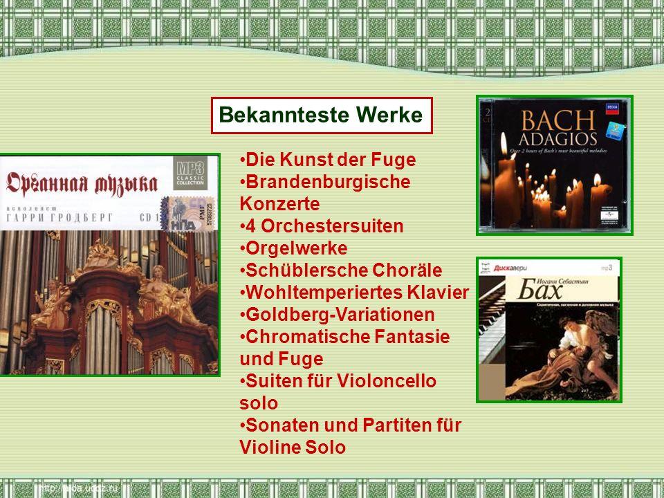Die Kunst der Fuge Brandenburgische Konzerte 4 Orchestersuiten Orgelwerke Schüblersche Choräle Wohltemperiertes Klavier Goldberg-Variationen Chromatis