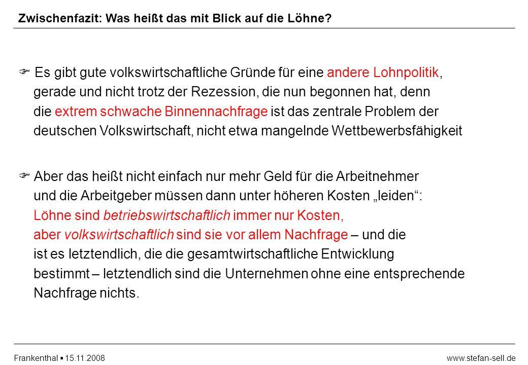 www.stefan-sell.deFrankenthal 15.11.2008 Zwischenfazit: Was heißt das mit Blick auf die Löhne.