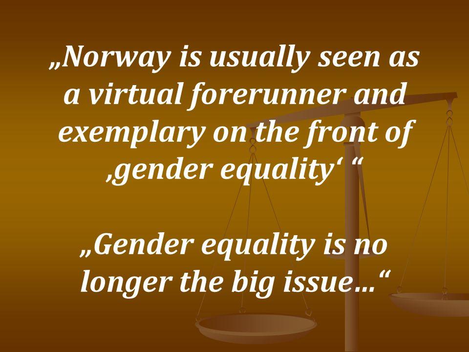 1978 – Erste Fussballmeisterschaft der Frauen 1979 – Gleichstellungsombud - Keine Geschlechterdiskriminierung in der Reklame 1980 – Änderung im Gesetz zur Namensgebung 1981 – G.H.