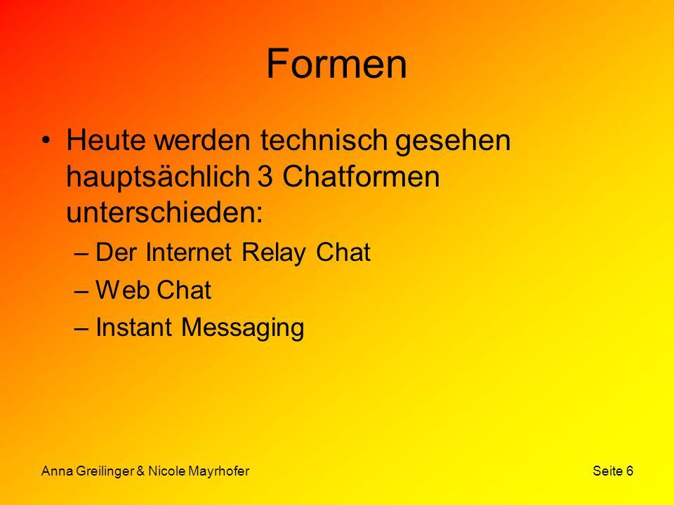 Anna Greilinger & Nicole Mayrhofer Seite 7 Gefahren und Probleme …nie sicher wer der Chatpartner ist.