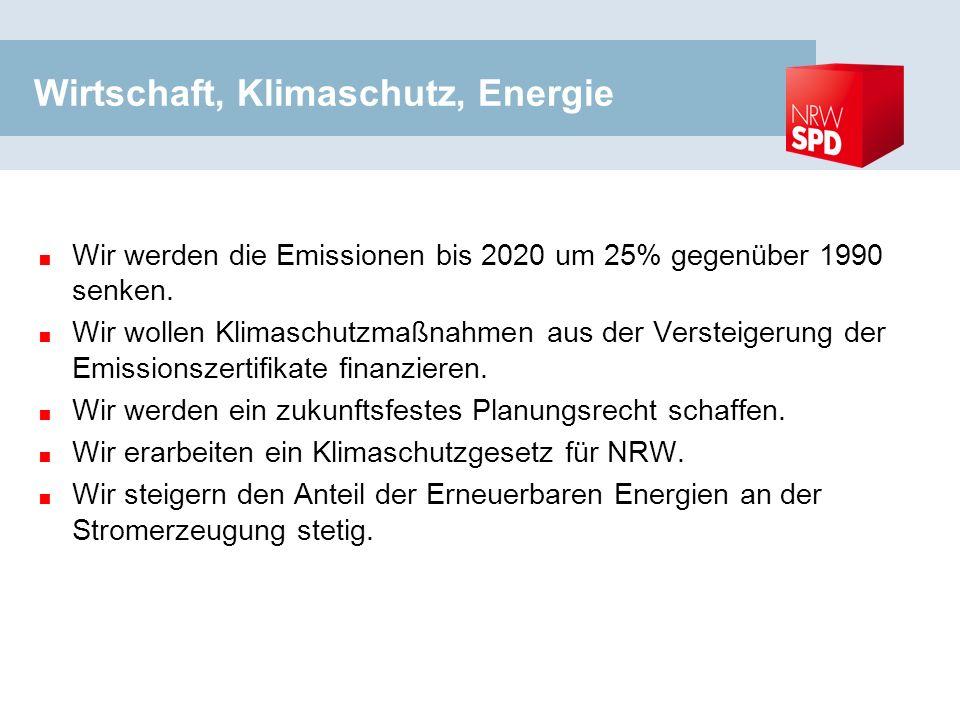 Wirtschaft, Klimaschutz, Energie Wir werden die Emissionen bis 2020 um 25% gegenüber 1990 senken.