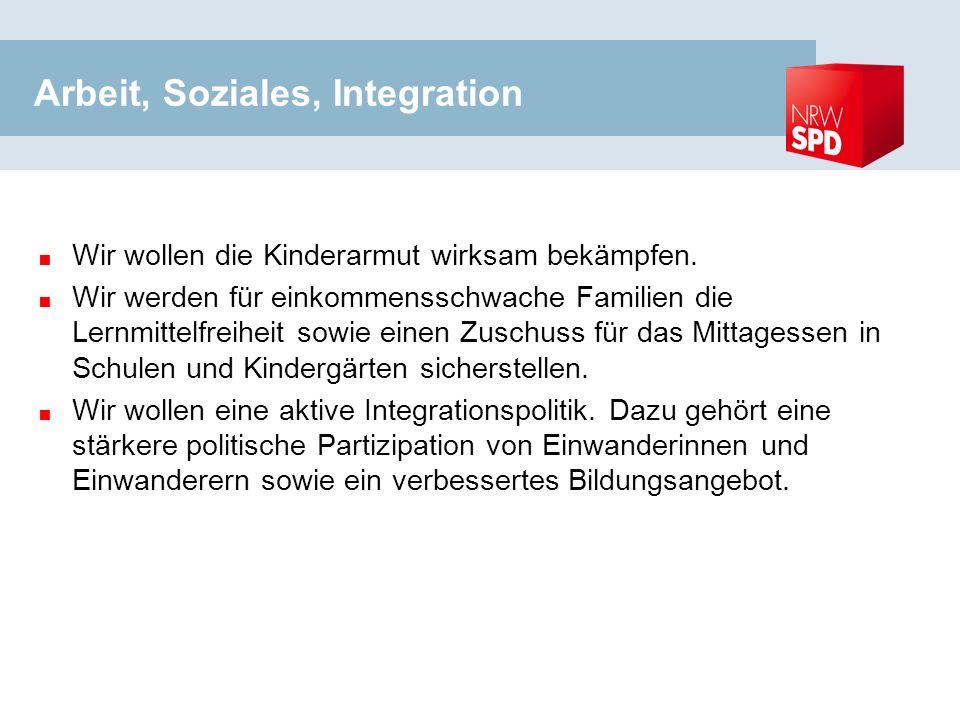 Arbeit, Soziales, Integration Wir wollen die Kinderarmut wirksam bekämpfen.