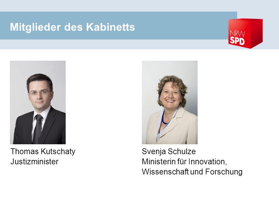 Mitglieder des Kabinetts Thomas Kutschaty Justizminister Svenja Schulze Ministerin für Innovation, Wissenschaft und Forschung