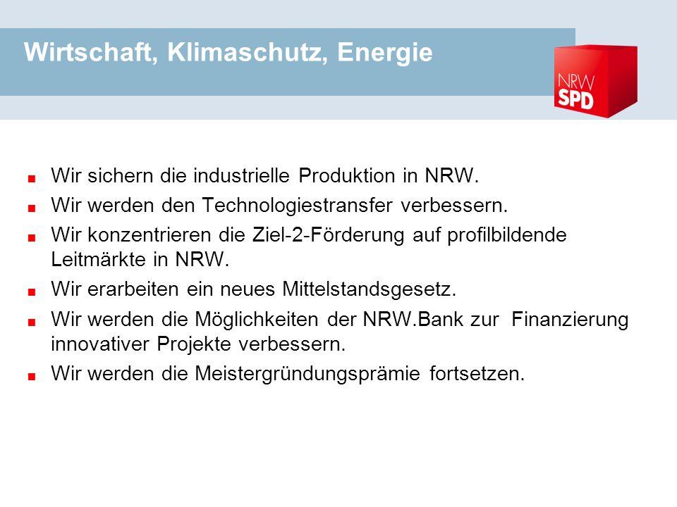 Wirtschaft, Klimaschutz, Energie Wir sichern die industrielle Produktion in NRW.