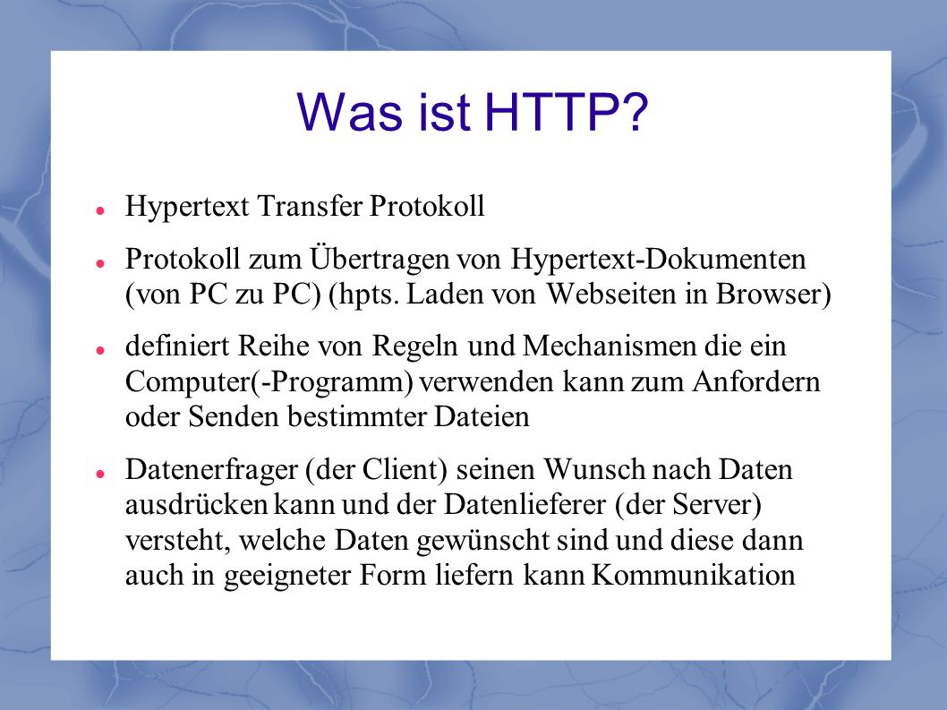 Beispiel POST-Methode POST /send.php HTTP/1.1 Host: meinserver.de User-Agent: Mozilla/4.0 Accept: image/gif, image/jpeg, */* Content-type: application/x-www-form-urlencoded Content-length: 51 Connection: close Vorname=Max&name=Mustermann&mail=max%40muster%2Ede Unterschied Get-Anfrage: Daten angehangen Antwort wie Antwort bei einer GET-Anfrage