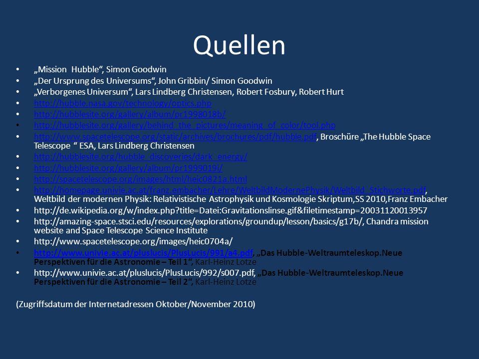 Quellen Mission Hubble, Simon Goodwin Der Ursprung des Universums, John Gribbin/ Simon Goodwin Verborgenes Universum, Lars Lindberg Christensen, Rober