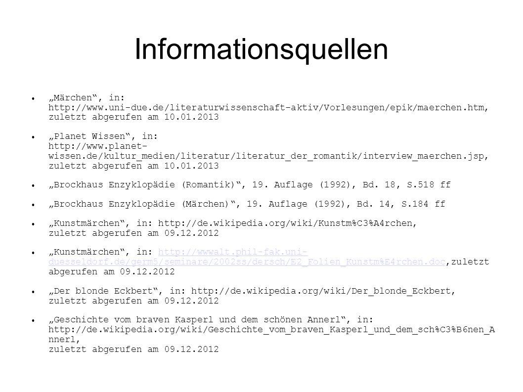 Informationsquellen Märchen, in: http://www.uni-due.de/literaturwissenschaft-aktiv/Vorlesungen/epik/maerchen.htm, zuletzt abgerufen am 10.01.2013 Plan