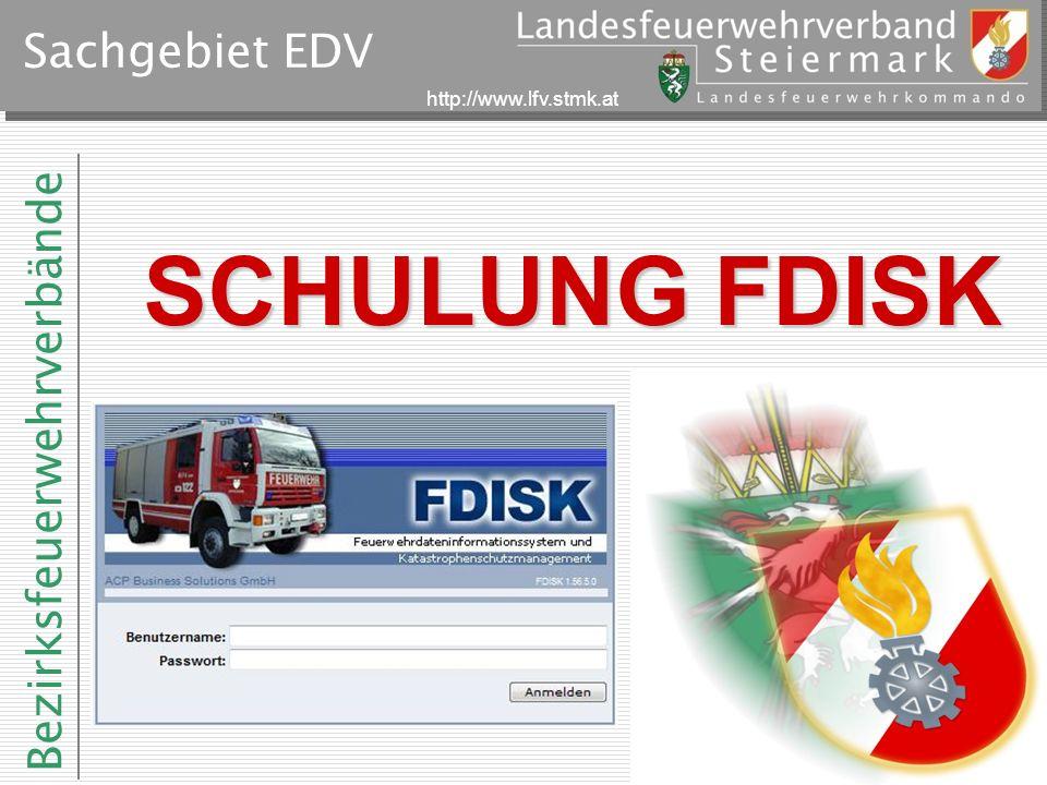 Bezirksfeuerwehrverbände http://www.lfv.stmk.at Sachgebiet EDV SCHULUNG FDISK