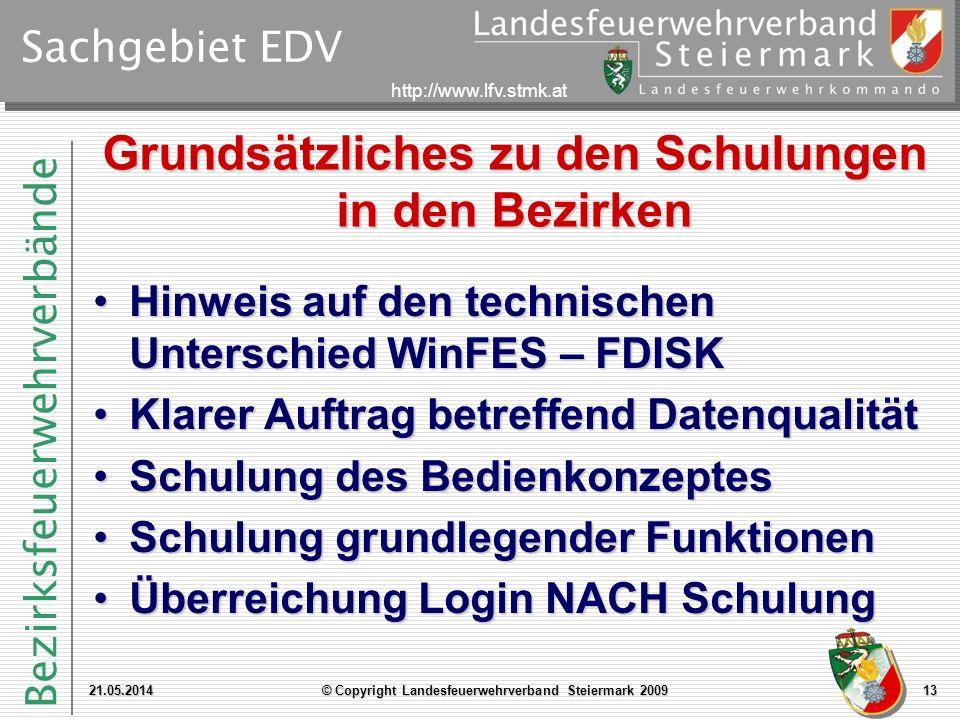 Bezirksfeuerwehrverbände http://www.lfv.stmk.at Sachgebiet EDV Grundsätzliches zu den Schulungen in den Bezirken Hinweis auf den technischen Unterschi