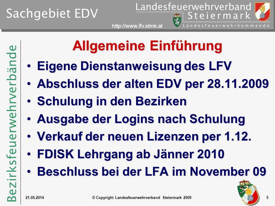 Bezirksfeuerwehrverbände http://www.lfv.stmk.at Sachgebiet EDV Allgemeine Einführung Eigene Dienstanweisung des LFVEigene Dienstanweisung des LFV Absc