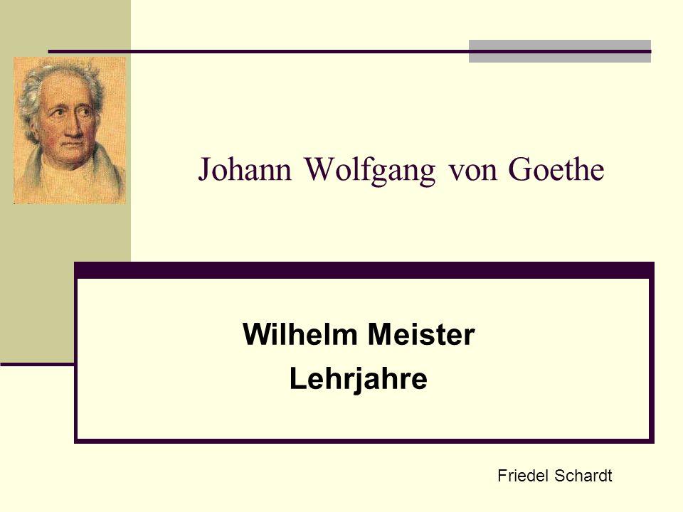 Johann Wolfgang von Goethe Wilhelm Meister Lehrjahre Friedel Schardt