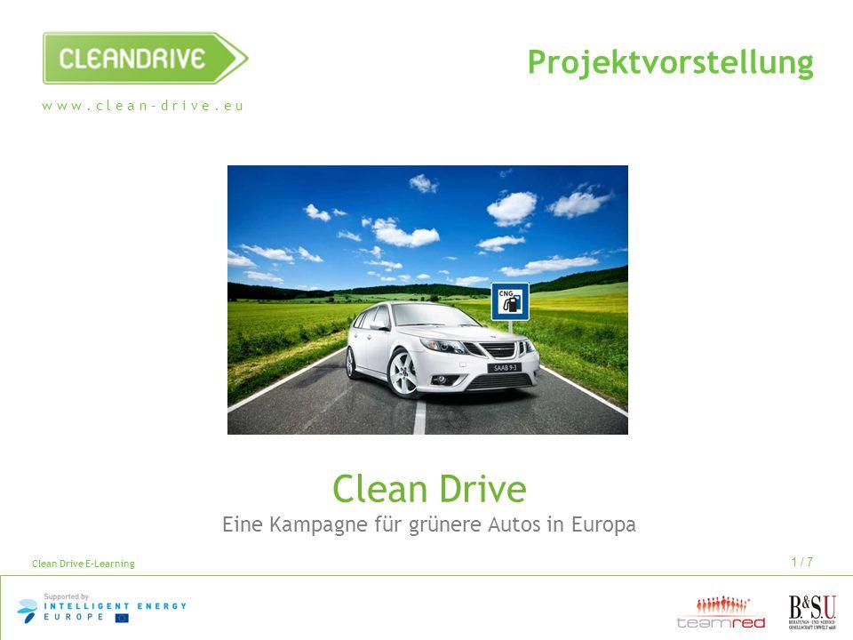 w w w. c l e a n – d r i v e. e u Clean Drive E-Learning 1 / 7 Projektvorstellung Clean Drive Eine Kampagne für grünere Autos in Europa