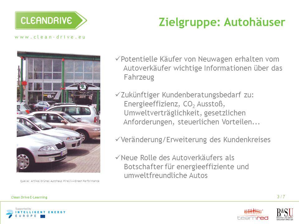 w w w. c l e a n – d r i v e. e u Clean Drive E-Learning 3 / 7 Potentielle Käufer von Neuwagen erhalten vom Autoverkäufer wichtige Informationen über