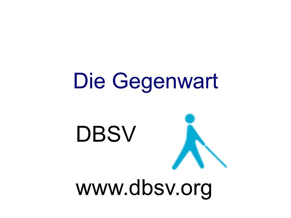 Die Gegenwart DBSV www.dbsv.org