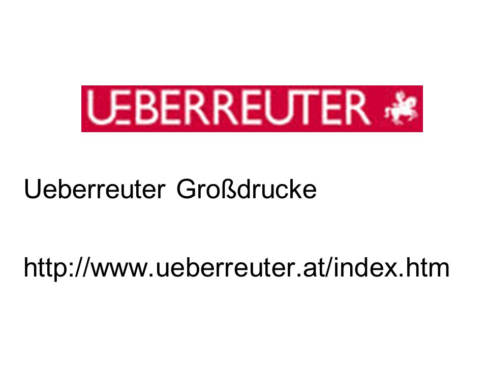 Ueberreuter Großdrucke http://www.ueberreuter.at/index.htm