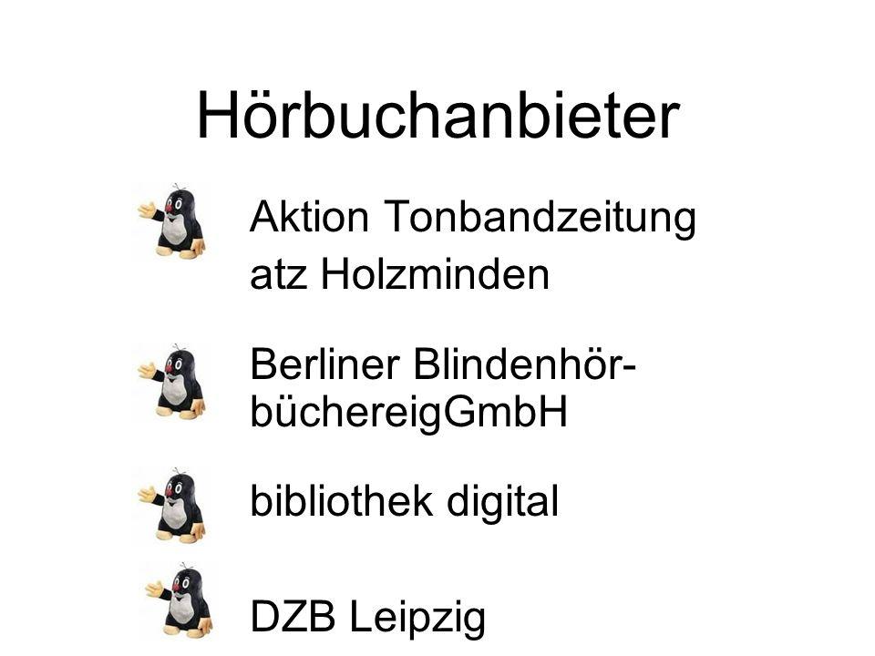 Hörbuchanbieter Aktion Tonbandzeitung atz Holzminden Berliner Blindenhör- büchereigGmbH bibliothek digital DZB Leipzig