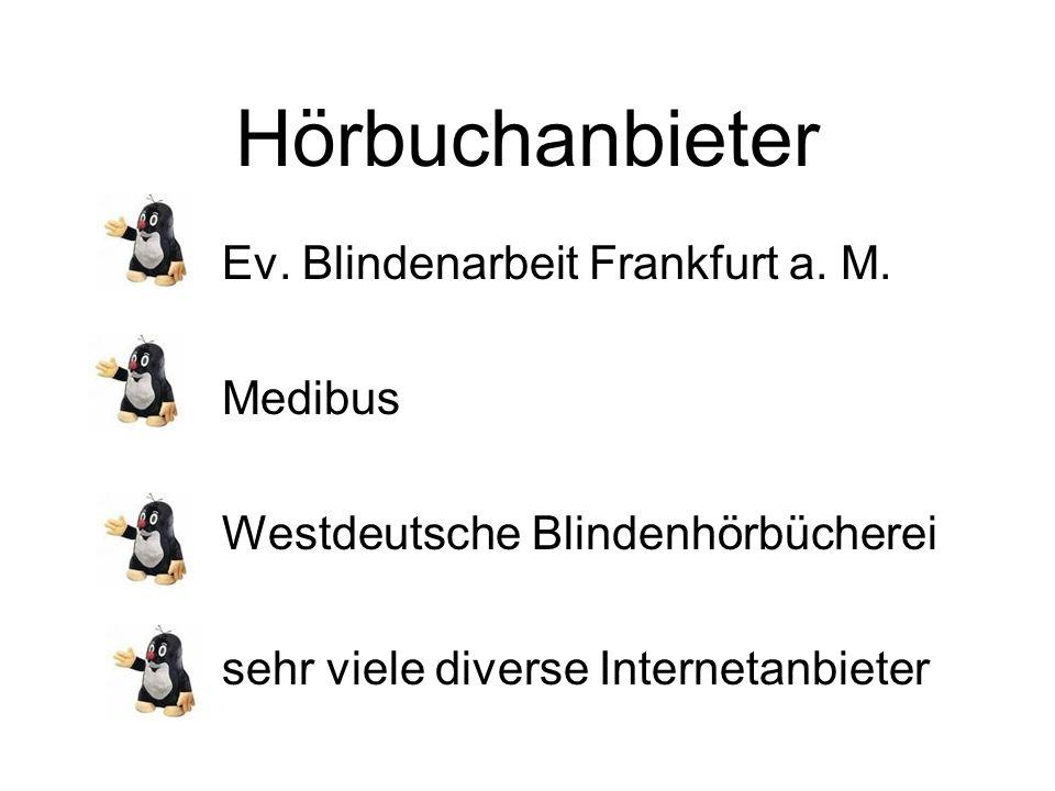 Hörbuchanbieter Ev. Blindenarbeit Frankfurt a. M. Medibus Westdeutsche Blindenhörbücherei sehr viele diverse Internetanbieter