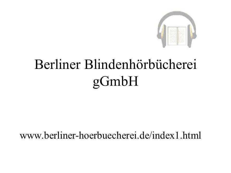 Berliner Blindenhörbücherei gGmbH www.berliner-hoerbuecherei.de/index1.html
