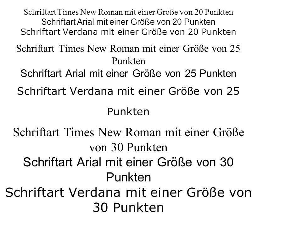 Schriftart Times New Roman mit einer Größe von 20 Punkten Schriftart Arial mit einer Größe von 20 Punkten Schriftart Verdana mit einer Größe von 20 Pu