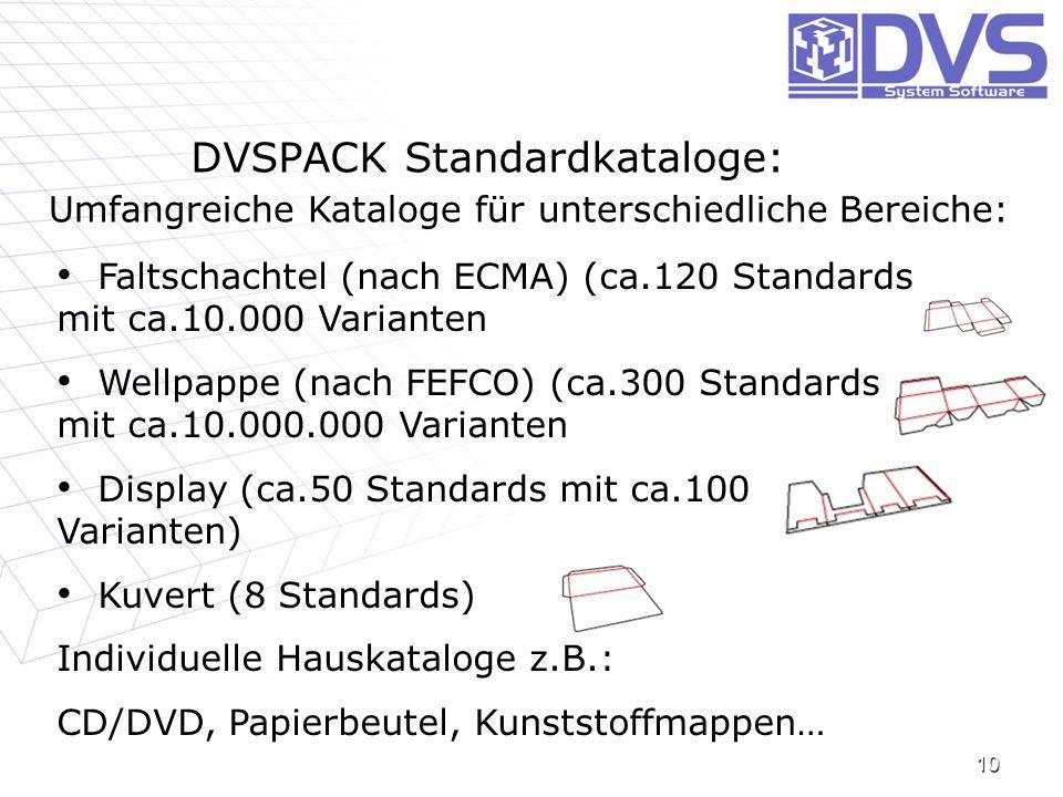 DVSPACK Standardkataloge: 10 Faltschachtel (nach ECMA) (ca.120 Standards mit ca.10.000 Varianten Wellpappe (nach FEFCO) (ca.300 Standards mit ca.10.00
