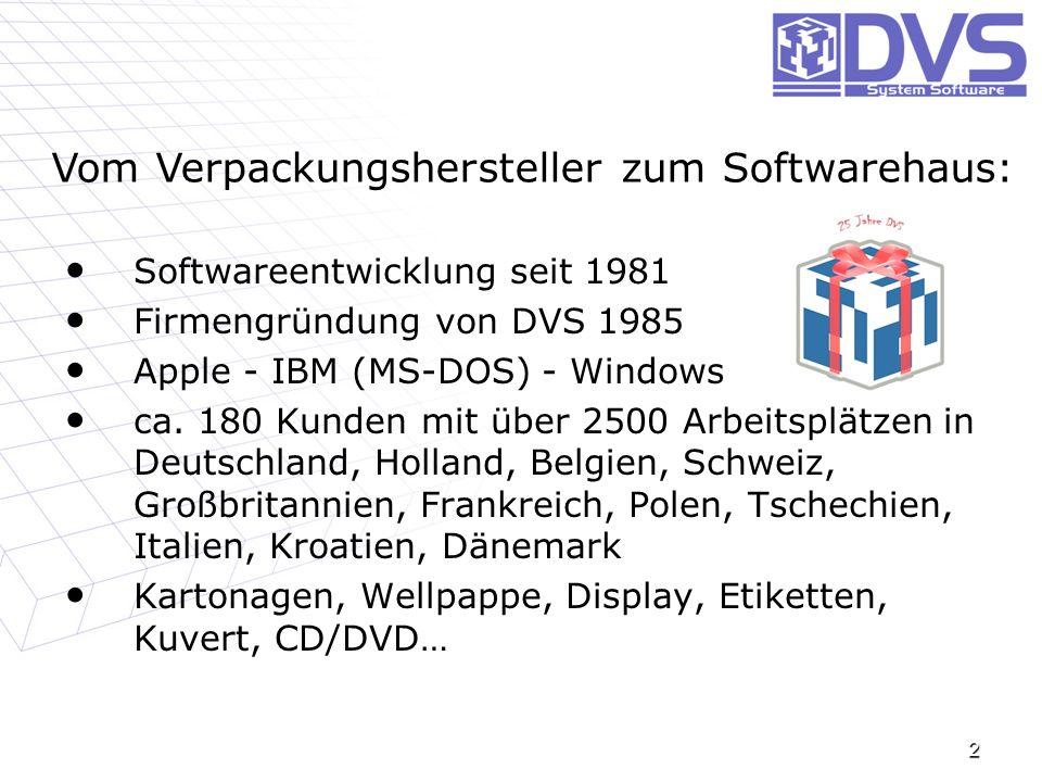 Softwareentwicklung seit 1981 Firmengründung von DVS 1985 Apple - IBM (MS-DOS) - Windows ca. 180 Kunden mit über 2500 Arbeitsplätzen in Deutschland, H