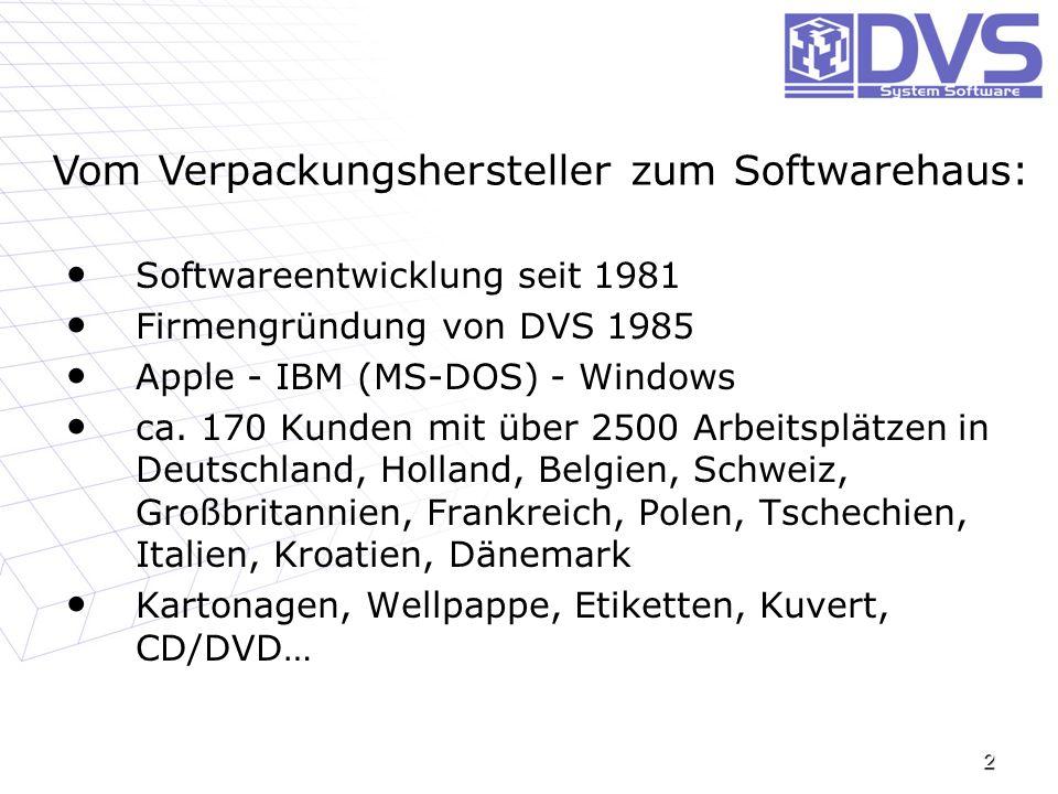 Softwareentwicklung seit 1981 Firmengründung von DVS 1985 Apple - IBM (MS-DOS) - Windows ca. 170 Kunden mit über 2500 Arbeitsplätzen in Deutschland, H
